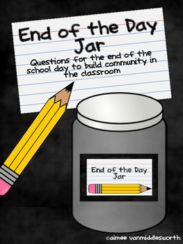 http://www.teacherspayteachers.com/Product/End-of-the-Day-Jar-Questions-Cards-for-Community-Building-in-the-Classroom-688689
