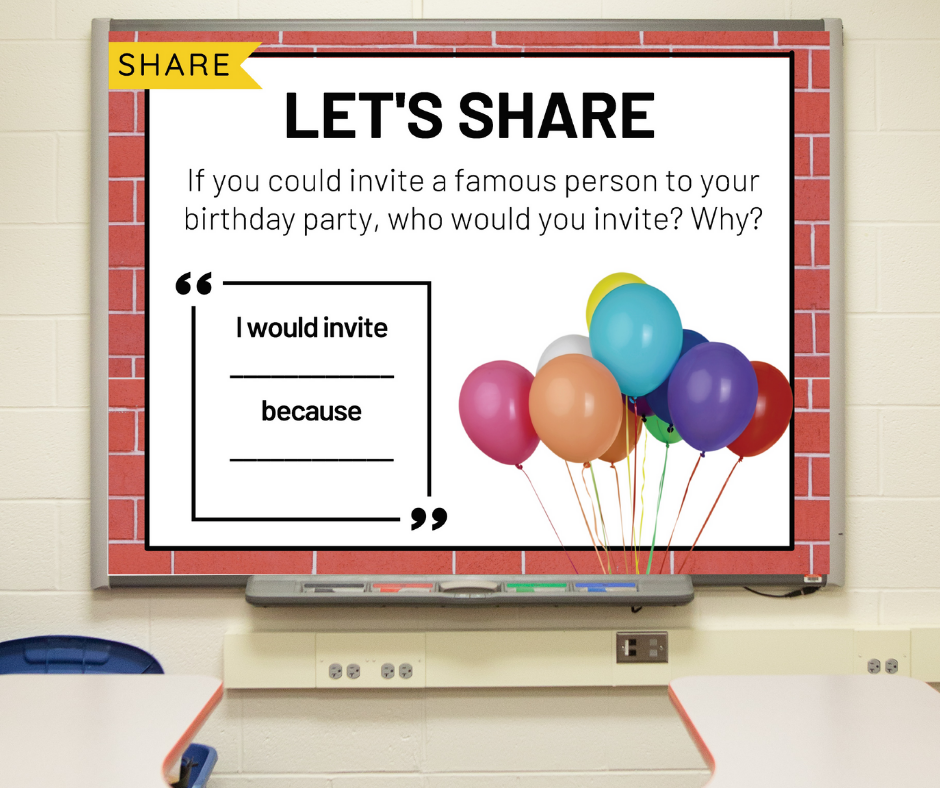 """A slide on a whiteboard that asks, """"If you could invite a famous person to your birthday party, who would you invite and why?"""""""
