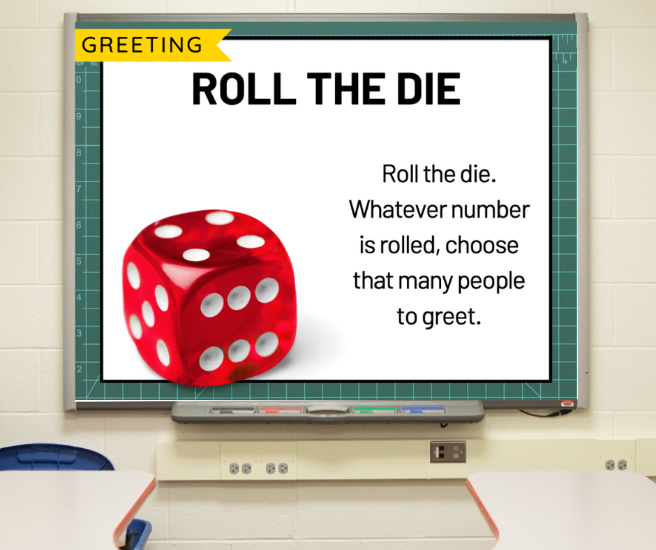 A whiteboard with a morning meeting greeting, Roll the Die.