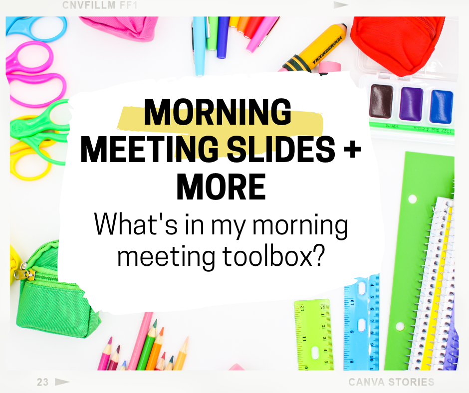 """cover photo that says """"Morning Meeting Slides + More: What's In My Morning Meeting Toolbox?"""""""