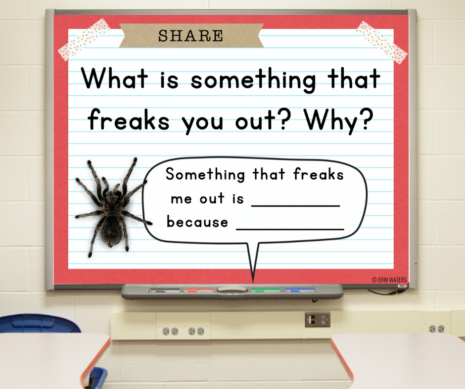 """A morning meeting share slide that reads: """"What is something that freaks you out? Why?"""""""