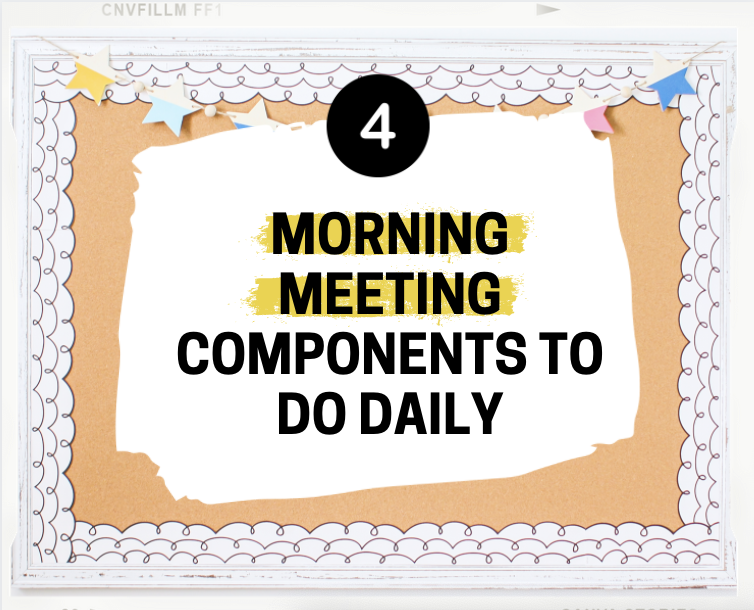 a bulletin board that says morning meeting components to do daily